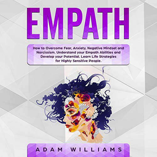 Empath: How to Overcome Fear, Anxiety, Negative Mindset and Narcissism cover art