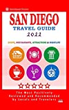 San Diego Travel Guide 2022: Shops, Arts, Entertainment and Good Places to Drink and Eat in San Diego, California (Travel Guide 2022)