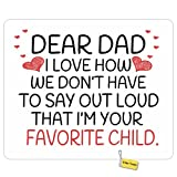 Dear Dad I Love How We Don't Have to Say Out Loud That I'm Your Favorite Child Gaming/Working Rectangle Round Non-Slip Rubber Quality Comfortable Desk Mousepad Standard Mouse Pad Gift 9.5x7.9 inch