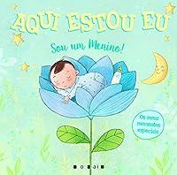 Aqui Estou Eu: Sou um Menino! (Portuguese Edition)