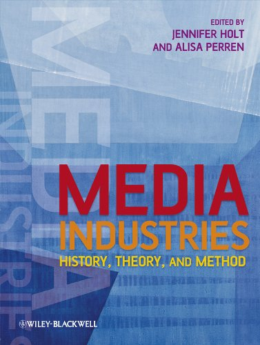Media Industries: History, Theory, and Method
