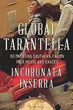 Global Tarantella: Reinventing Southern Italian Folk Music and Dances (Folklore Studies in Multicultural World)
