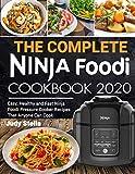 The Complete Ninja Foodi Cookbook: Easy, Healthy and Fast Ninja Foodi Pressure Cooker Recipes That Anyone Can Cook