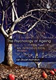 The Psychology of Ageing: An Introduction Fourth Edition