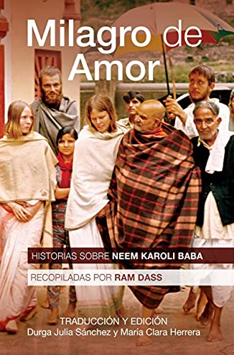 Milagro de amor : Historias sobre Neem Karoli Baba (Spanish Edition)