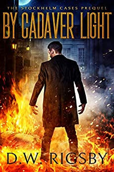 By Cadaver Light: Occult Detective (The Stockhelm Cases Book 0) by [DW Rigsby]