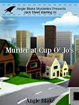 Murder at Cup o' Jo's by [Angie Blake]