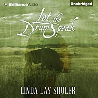 Let the Drum Speak                   By:                                                                                                                                 Linda Lay Shuler                               Narrated by:                                                                                                                                 Cris Dukehart                      Length: 17 hrs and 14 mins     133 ratings     Overall 4.5