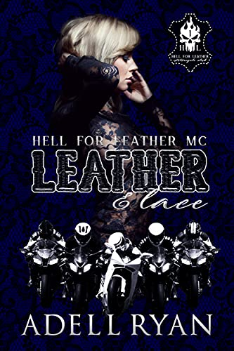 Leather & Lace: A Reverse Harem Motorcycle Club Romance (Hell for Leather MC Book 1) by [Adell Ryan]