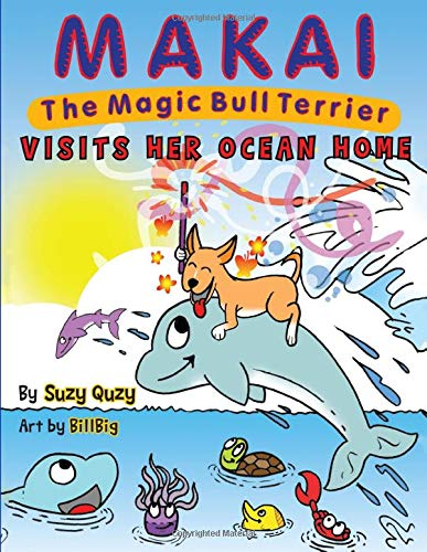 Makai the Magic Bull Terrier Visits her Ocean Home