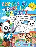 Impara ad usare le forbici: Quaderno di attività taglia e incolla per bambini da 3 anni in su per imparare a ritagliare, incollare e colorare