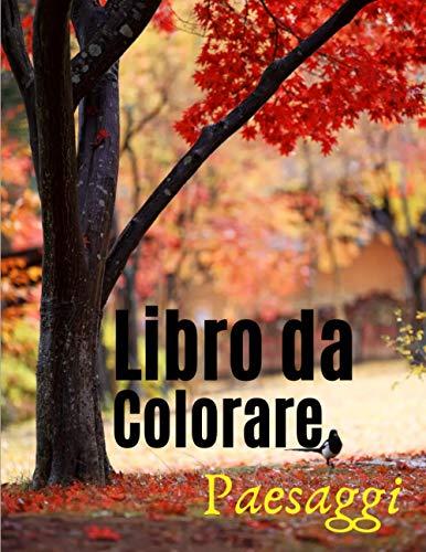 Libro da Colorare Paesaggi: 50 Pagine Da Colorare Con Paesaggi - Libro da colorare paesaggi per bambini, ragazzi , adulti.
