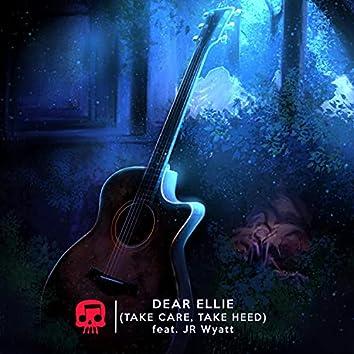 Dear Ellie (Take Care, Take Heed)