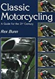 Classic Motorcycling a Guide for the 21st Century