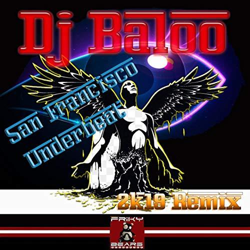 San Francisco Underbeat (2K19 Remix)
