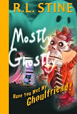 Have You Met My Ghoulfriend? (Mostly Ghostly Book 2)