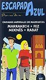 ESCAPADA CIUDADES IMPERIALES: CIUDADES  IMPERIALES DE MARRUECOS