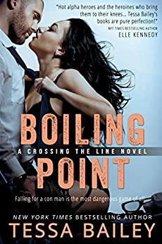 Boiling Point (Crossing the Line Book 3) by [Tessa Bailey]