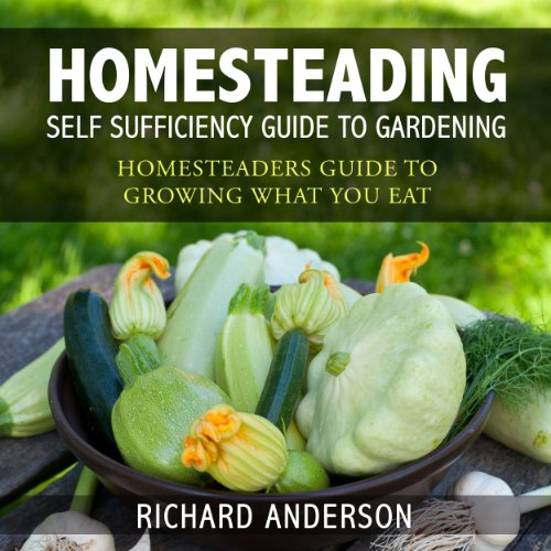 Homesteading: Self Sufficiency Guide to Gardening audiobook cover art