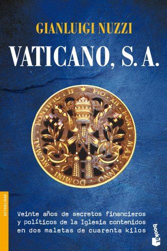 Vaticano, S. A.: Veinte años de secretos financieros y políticos de la Iglesia contenidos en dos maletas de cuarenta kilos (Divulgación)