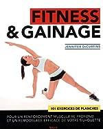Fitness & gainage - 101 exercices de planches pour un renforcement musculaire profond et un remodelage efficace de votre silhouette de Jennifer DeCurtins