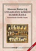 Uygarligin Kökeni Sumerliler - 2; Sumerlilerde Günlük Yasam