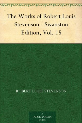 Couverture du livre The Works of Robert Louis Stevenson - Swanston Edition, Vol. 15 (English Edition)