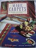 Magic Carpets: A Creative Guide to Rug Making
