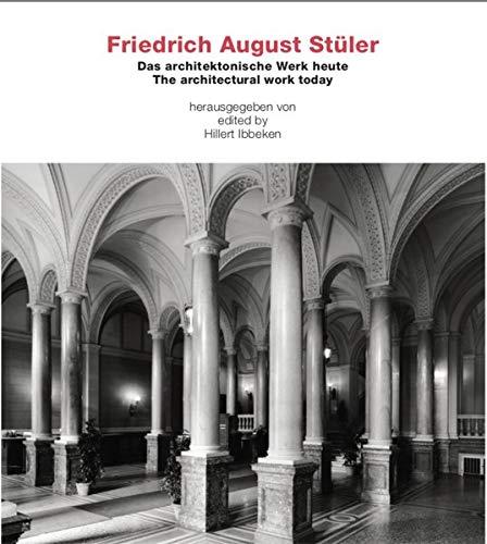Friedrich August Stüler Das architektonische Werk heute/ The architectural work today: The Architectural Work Today/ Das Architektonische Werk Heute
