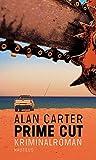 Prime Cut: Kriminalroman - Alan Carter