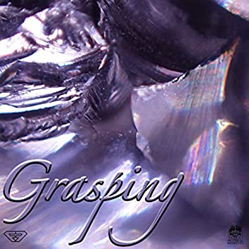 Grasping (Nuthin' Bout Me)