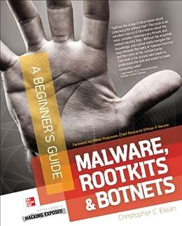 Malware, Rootkits & Botnets A Beginner's Guide (English Edition) por [Christopher C. Elisan]