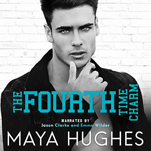 The Fourth Time Charm Audiobook By Maya Hughes cover art