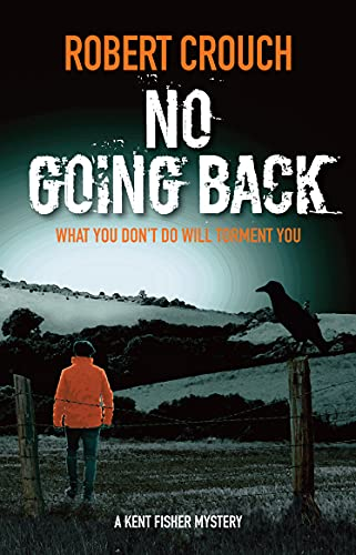 No Going Back (The Kent Fisher Murder Mysteries Book 7) by [Robert Crouch]