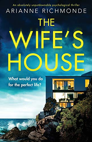 Compare Textbook Prices for The Wife's House: An absolutely unputdownable psychological thriller  ISBN 9781838889517 by Richmonde, Arianne