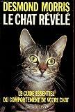 LE CHAT REVELE ; LE GUIDE ESSENTIEL DU COMPORTEMENT DE VOTRE CHAT - 01/01/1987