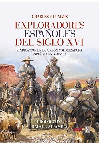 Exploradores españoles del S.XVI. Vindicación de la acción ...