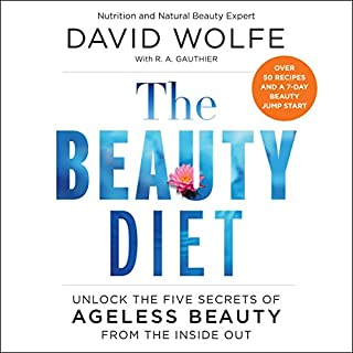 The Beauty Diet     Unlock the Five Secrets of Ageless Beauty from the Inside Out              By:                                                                                                                                 David Wolfe                               Narrated by:                                                                                                                                 Brett Barry                      Length: 7 hrs and 12 mins     28 ratings     Overall 4.9