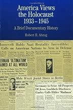 America Views the Holocaust, 1933-45 : A Brief Documentary History