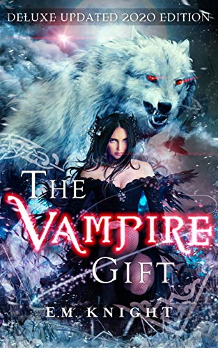 The Vampire Gift 1: Wards of Night (New and Updated 2020 Edition)