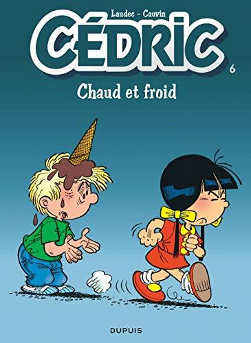 Cédric, tome 6 : Chaud et froid