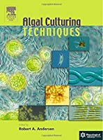 Algal Culturing Techniques by Unknown(2005-02-04)