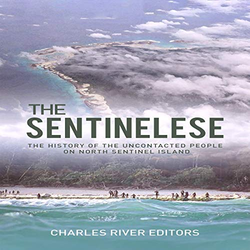 Couverture de The Sentinelese: The History of the Uncontacted People on North Sentinel Island