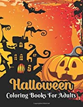 Halloween coloring books for adults: Unique witches, cats, trick or theaters, bats, haunted houses, vampires, Frankenstein...