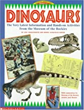 Dinosaurs: The Very Latest Information and Hands-On Acitivities from the Museum of the Rockies