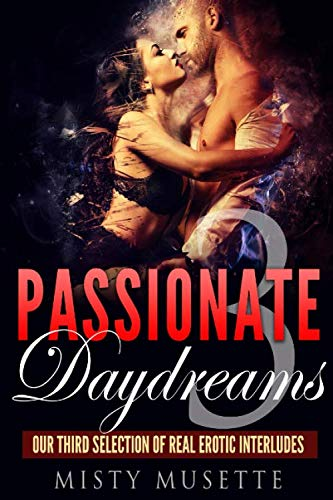 Passionate Daydreams, Volume 3: Our Third Selection of Real Erotic Interludes