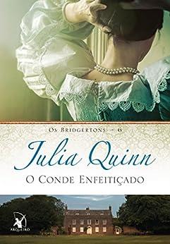 O conde enfeitiçado (Os Bridgertons Livro 6) por [Julia Quinn]