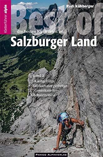 Kletterführer Best of Salzburger Land 2: Eine Auswahl der besten Alpinklettereien vom Wolfgangsee bis zum Dachsteinmassiv