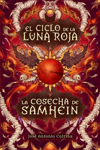 La cosecha de Samhein: Fantasía juvenil cargada de magia y suspense (El ciclo de la Luna Roja)
