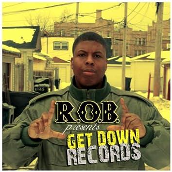 R.O.B. Presents Get Down Records